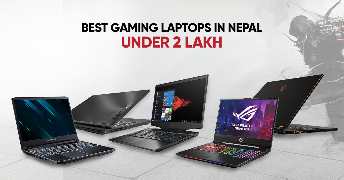 Best Gaming Laptops in Nepal Under 2 Lakh